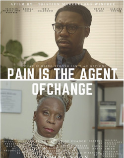 Pain is the Agent of Change (Short Film)