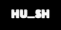 HUSH Logo White PNG v2.png