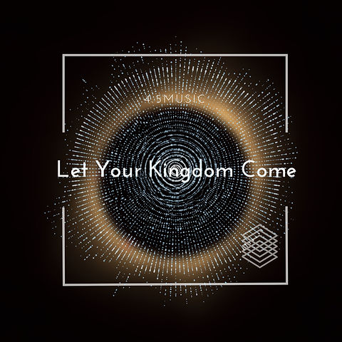 Let Your Kingdom Comeのコピー.jpg