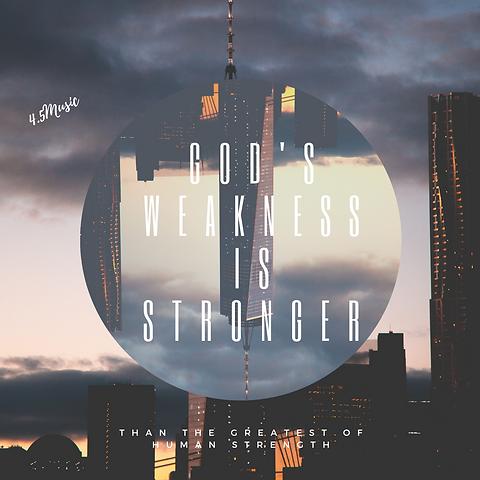 God's weakness isstronger.png