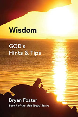 WISDOM: GOD'S HINTS AND TIPS - OUT NOW