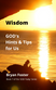 'WISDOM: GOD'S Hints and Tips' - Book 7