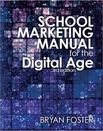 Bryan Foster 'School Marketing Manual fo