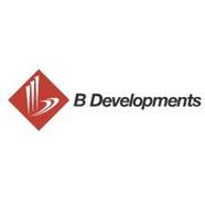 B Developments