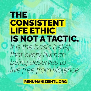 Consistent Life Ethic Is Not a Tactic