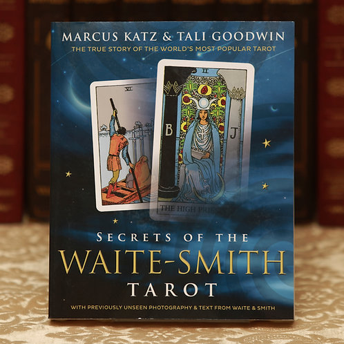 Secrets of the Waite-Smith Tarot - Katz & Goodwin