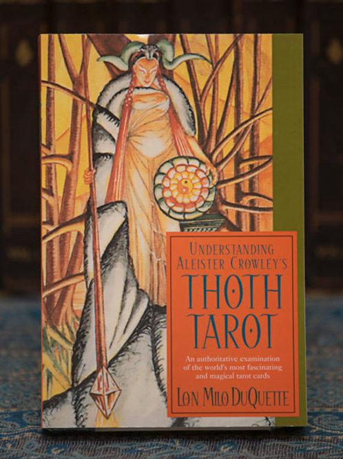 Understanding Aleister Crowley's Thoth Tarot - Lon Milo Duquette (Copy)