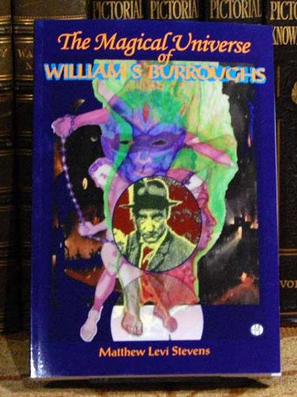 Magical Universe of William S. Burroughs - Matthew Levi Stevens