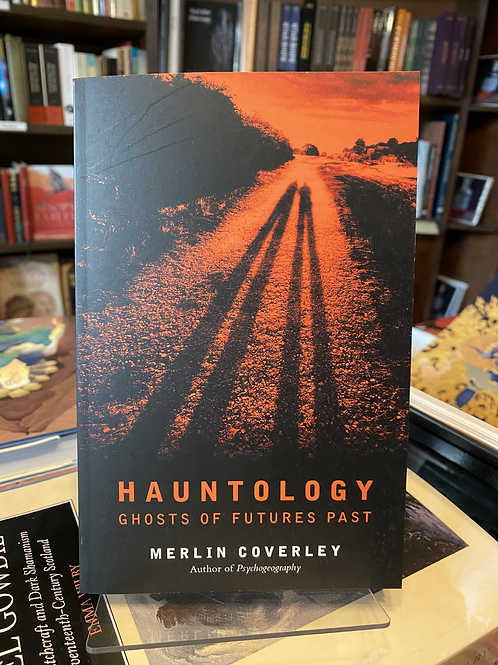 Hauntology: Ghosts of Futures Past - Merlin Coverley