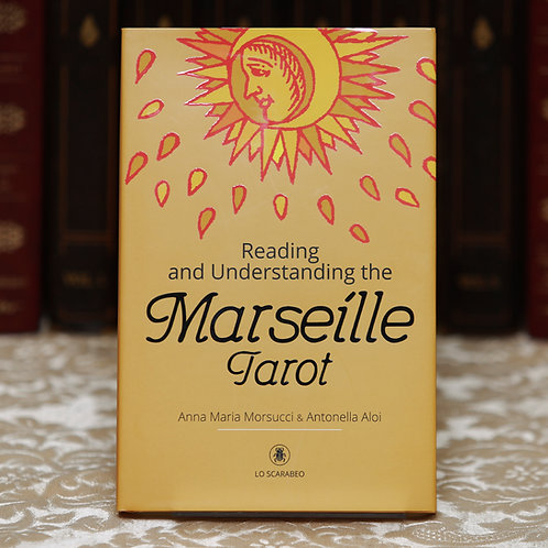 Reading and Understanding the Marseille Tarot - Morsucci & Aloi