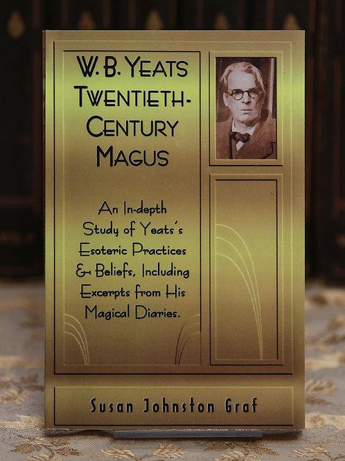 W.B. Yeats Twentieth-Century Magus - Susan Johnston Graf
