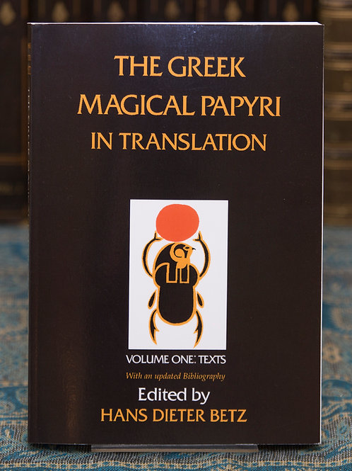 The Greek Magical Papyri in Translation -Hans Dieter Betz (ed)