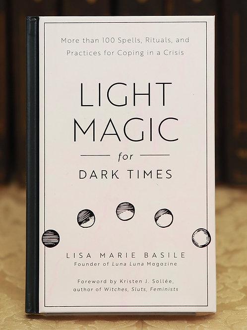 Light Magic for Dark Times - Lisa Marie Basile