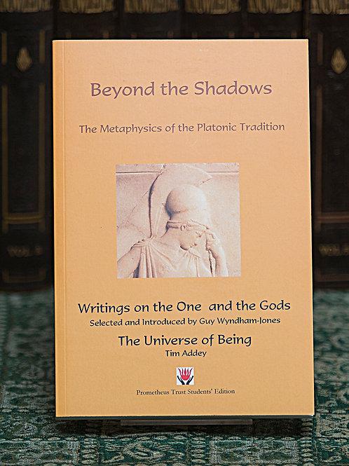 Beyond the Shadows: Metaphysics of the Platonic Tradition