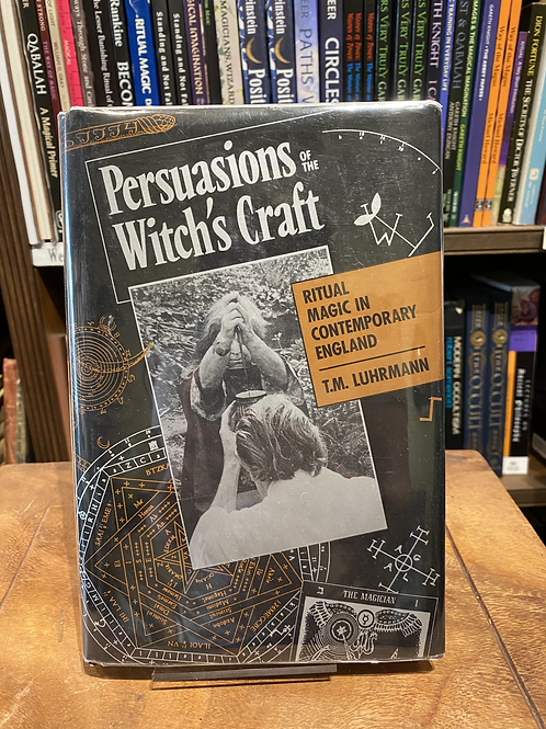Persuasions of the Witch's Craft - T.M. Luhrmann (First edn)