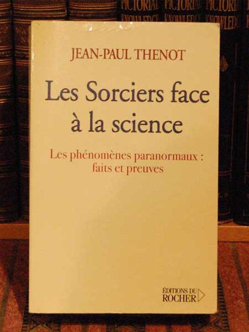 Les Sorciers face a la science - Jean-Paul Thenot