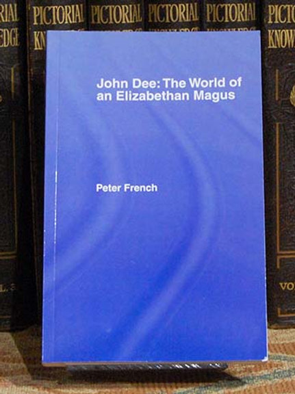 John Dee: The World of an Elizabethan Magus - Peter French
