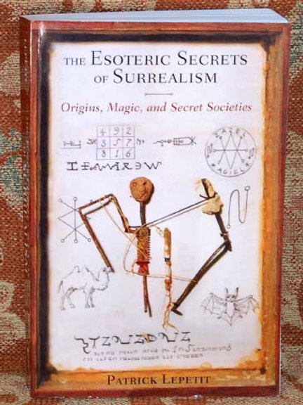 Esoteric Secrets of Surrealism - Patrick Lepetit