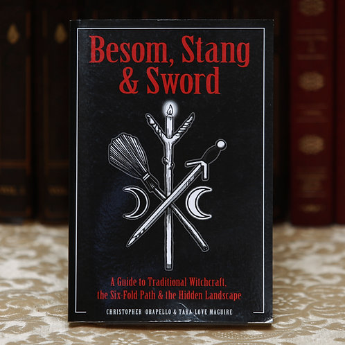 Besom, Stang & Sword - Christopher Orapello & Tara-Love Maguire