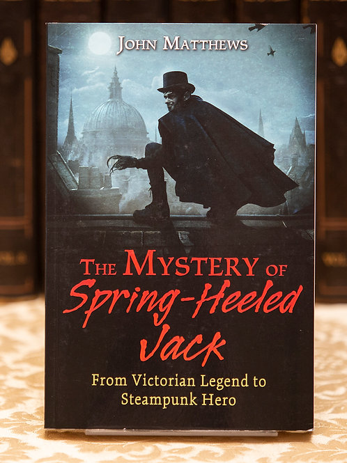 The Mystery of Spring-Heeled Jack - John Matthews