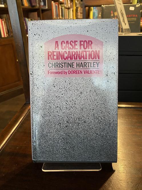 A Case for Reincarnation - Christine Hartley