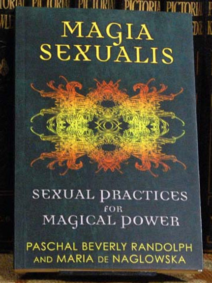 Magia Sexualis - PB Randolph and M de Naglowska