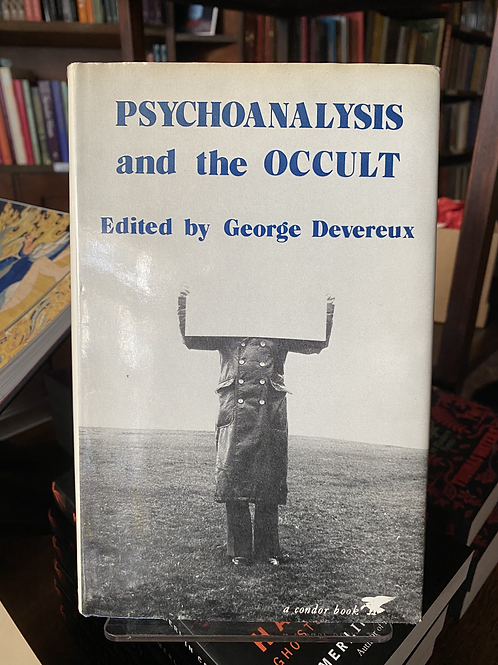 Psychoanalysis and the Occult - Edited by George Devereux