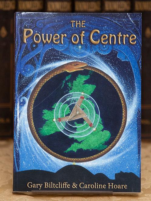 The Power of Centre - Gary Biltcliffe & Caroline Hoare