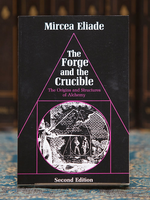 The Forge and the Crucible - Mircea Eliade