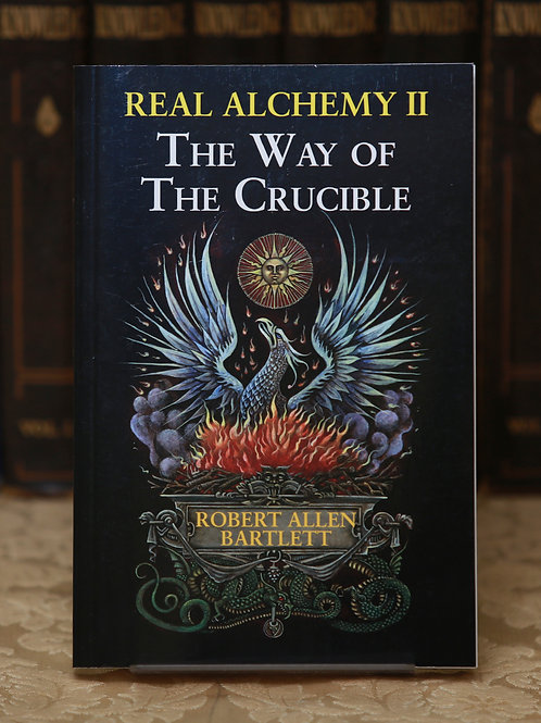 The Way of the Crucible - Robert Allen Bartlett
