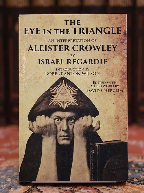 The Eye in the Triangle - Israel Regardie