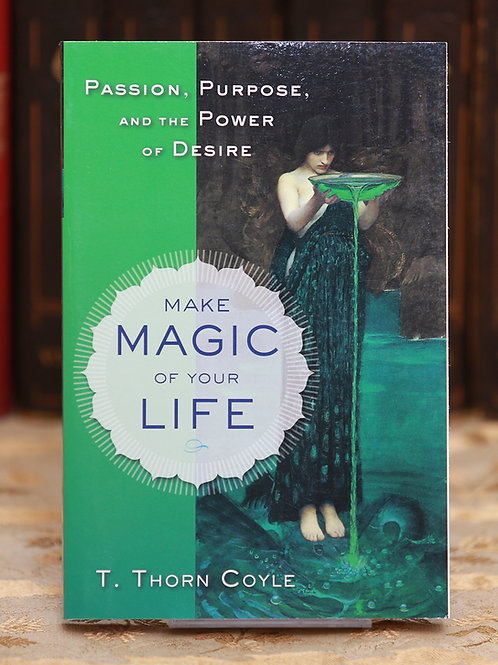 Make Magic of Your Life - T. Thorn Coyle