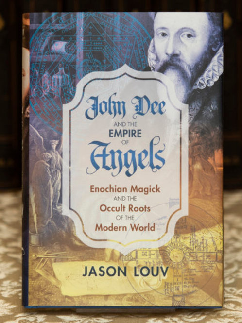 John Dee and the Empire of Angels - Jason Louv
