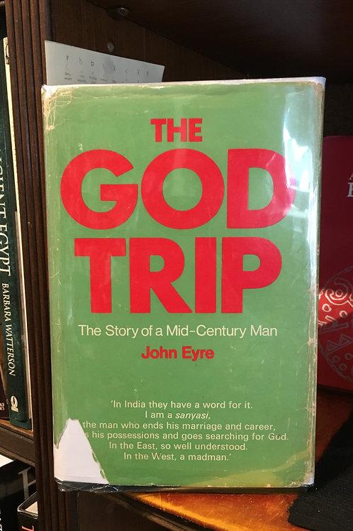 The God Trip - John Eyre