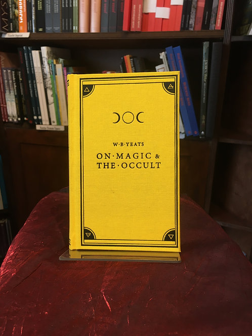 On Magic and the Occult - WB Yeats [Black Letter Press edn]