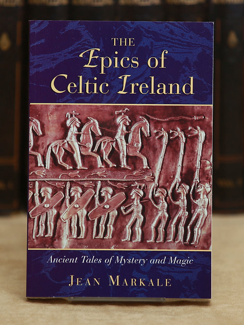 The Epics of Celtic Ireland - Jean Markale