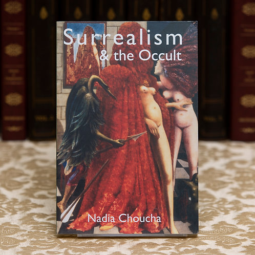 Surrealism and the Occult (signed) - Nadia Choucha