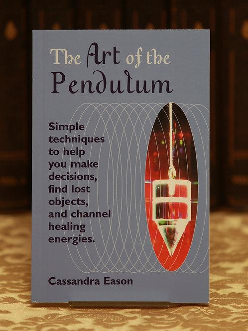 The Art of the Pendulum - Cassandra Eason