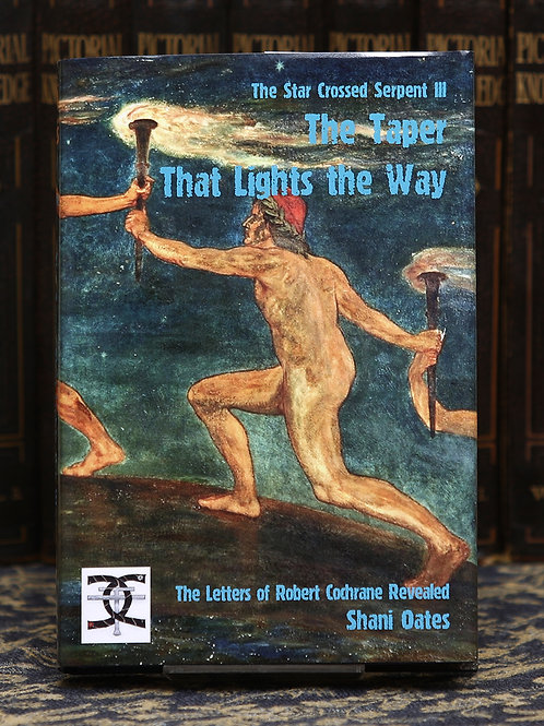 The Taper That Lights the Way: Letters of Robert Cochrane Revealed - Shani Oates