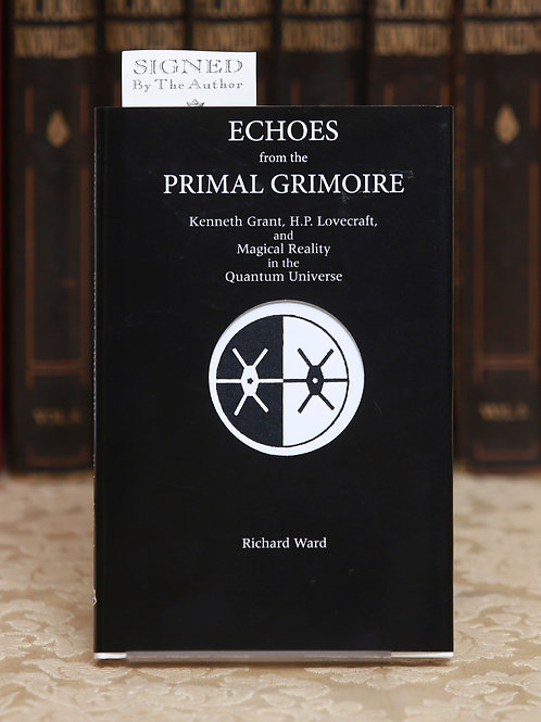 Echoes from the Primal Grimoire - Richard Ward (signed)
