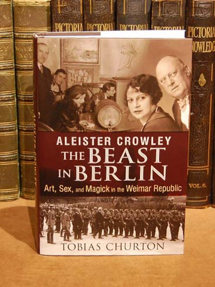 Aleister Crowley: The Beast in Berlin - Tobias Churton