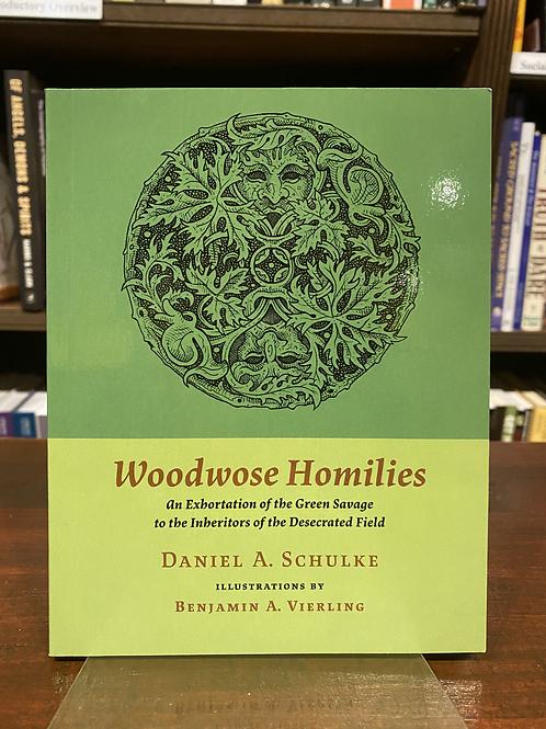 Woodwose Homilies - Daniel Schulke