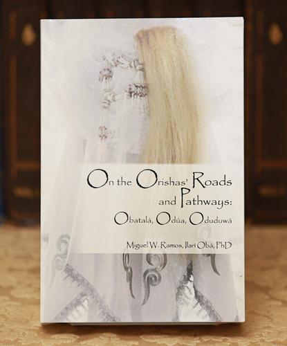 Obatala, Odua, Oduduwa: On the Orishas    - Miguel W  Ramos