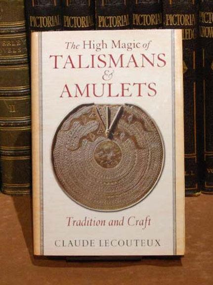 High Magic of Talismans & Amulets - Claude LeCouteux