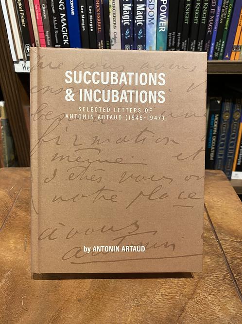 Succubations and Incubations: Letters of Antonin Artaud 1945-1947