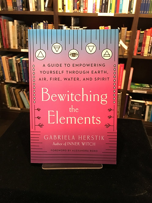 Bewitching the Elements - Gabriela Herstik