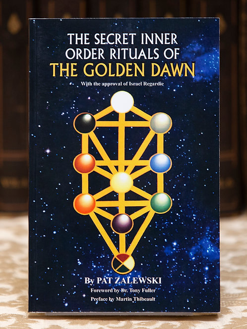 The Secret Inner Order Rituals of The Golden Dawn - Pat Zalewski