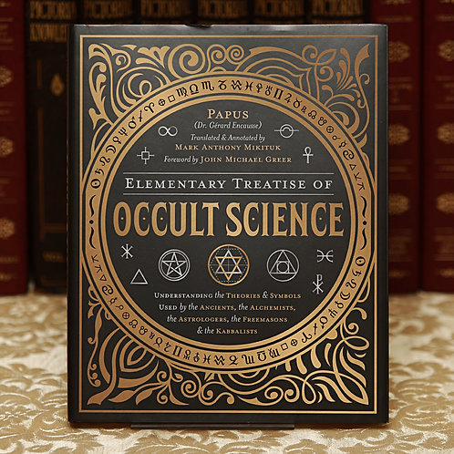 Elementary Treatise of Occult Science - Papus