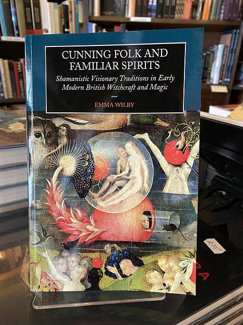 Cunning Folk and Familiar Spirits - Emma Wilby
