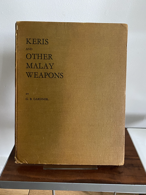 Keris & Other Malay Weapons - Gerald Gardner (signed first edition)